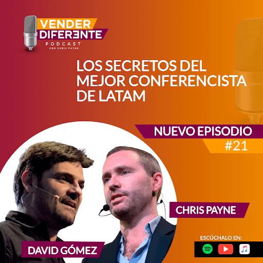 Episodio #021 – Los secretos del mejor conferencista de LATAM aka David Gómez