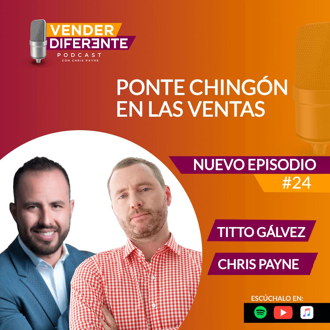 Episodio #024 – Ponte C*****N en las ventas con Titto Gálvez