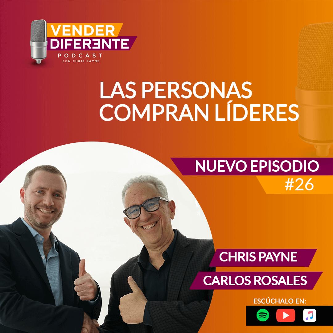 Episodio #026 – Las personas compran lideres con Carlos Rosales