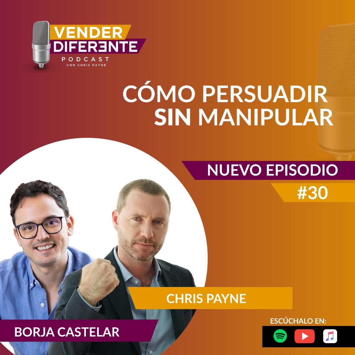 Episodio #030: Cómo persuadir SIN manipular con Borja Castelar