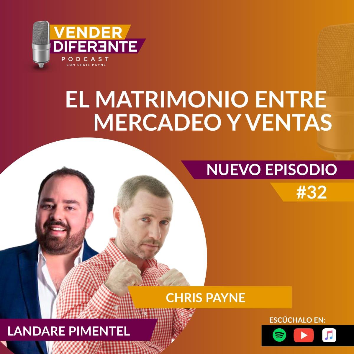 Episodio #032 – El matrimonio entre mercadeo y ventas con Landare Pimentel