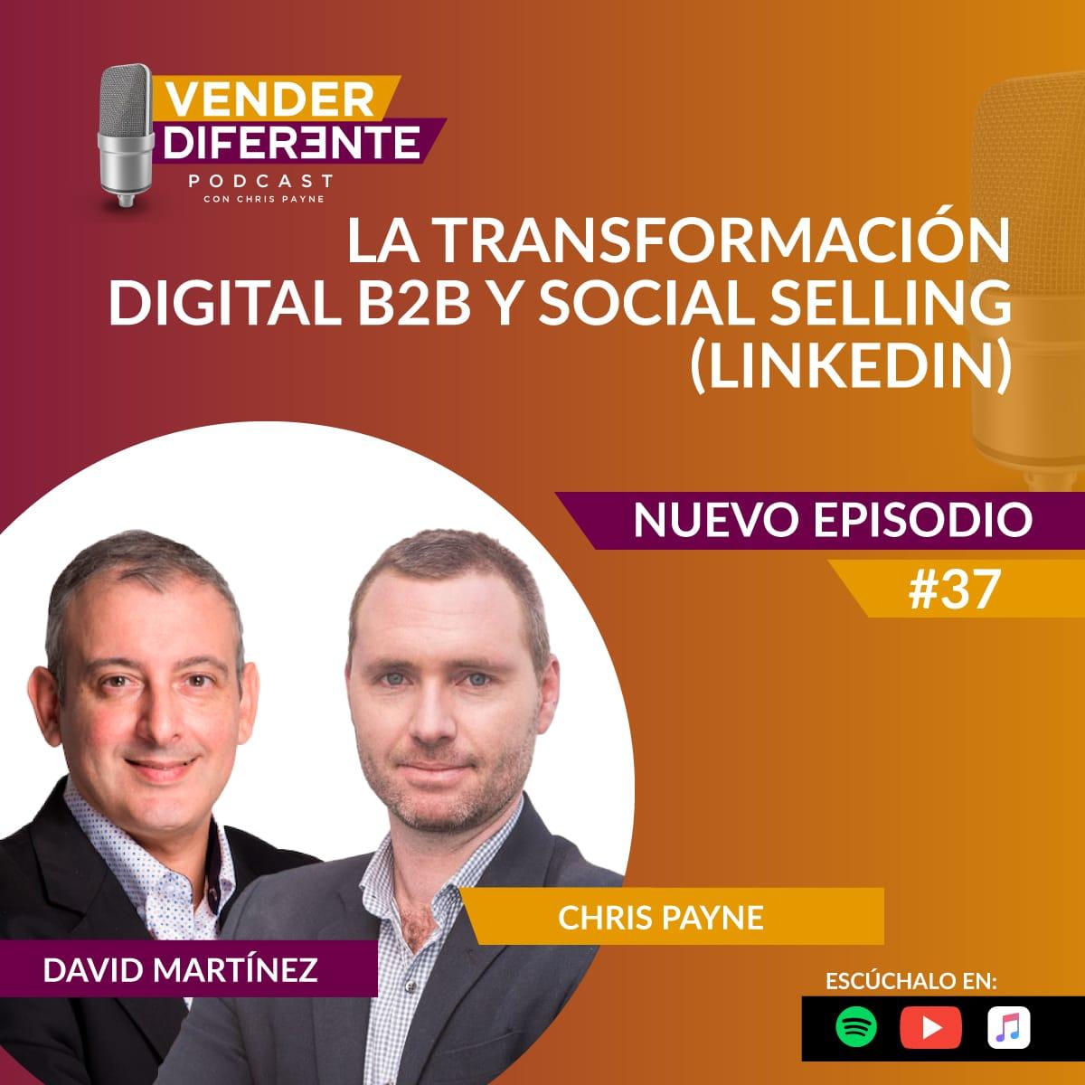 Episodio 037 – La transformación digital B2B y Social Selling (LinkedIn) con David Martinez